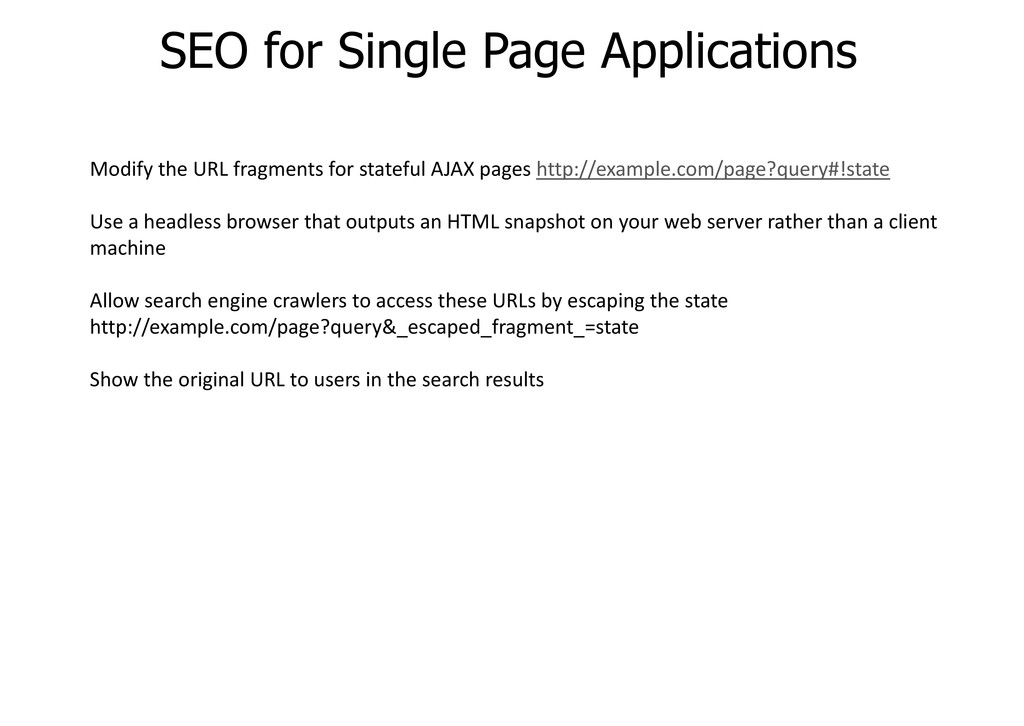 SEO for Single Page Applications Modify the URL...