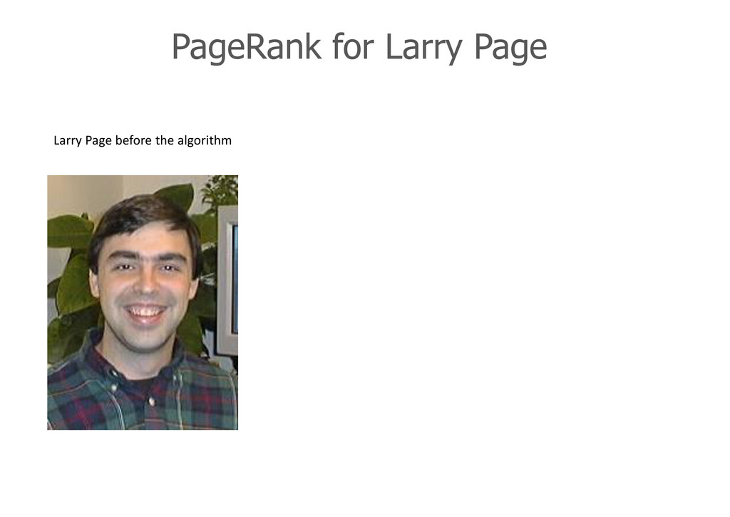 PageRank for Larry Page Larry Page before the a...