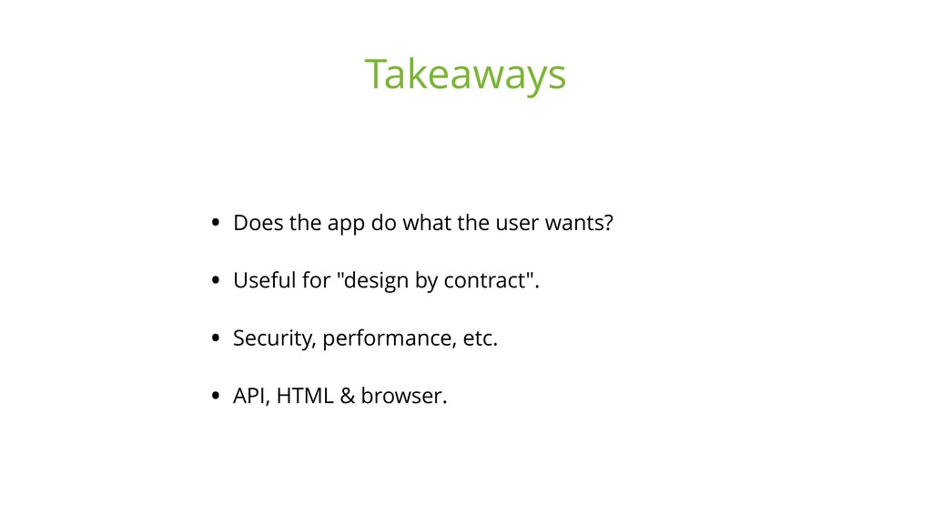 • Does the app do what the user wants? • Useful...
