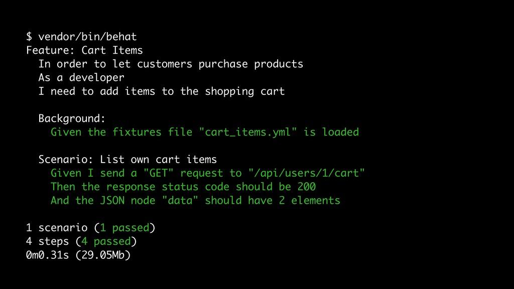 $ vendor/bin/behat Feature: Cart Items In order...