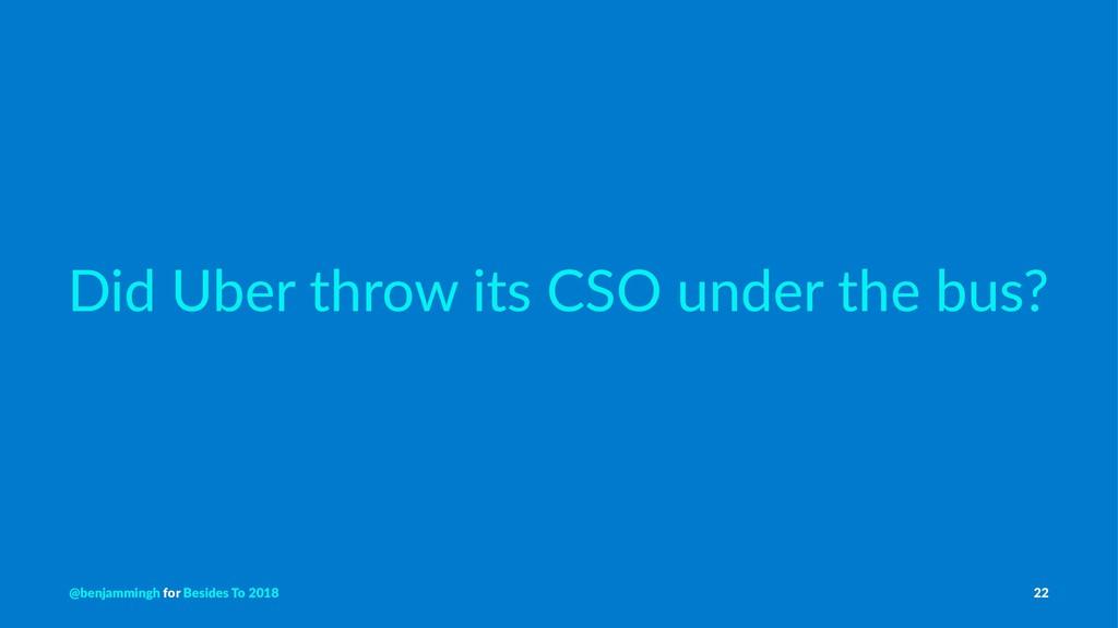 Did Uber throw its CSO under the bus? @benjammi...