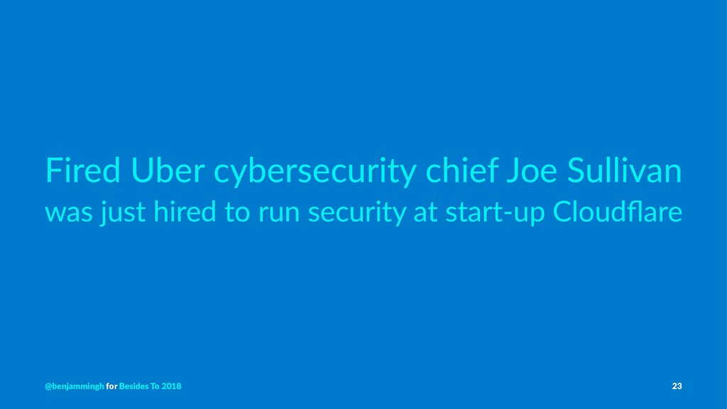 Fired Uber cybersecurity chief Joe Sullivan was...