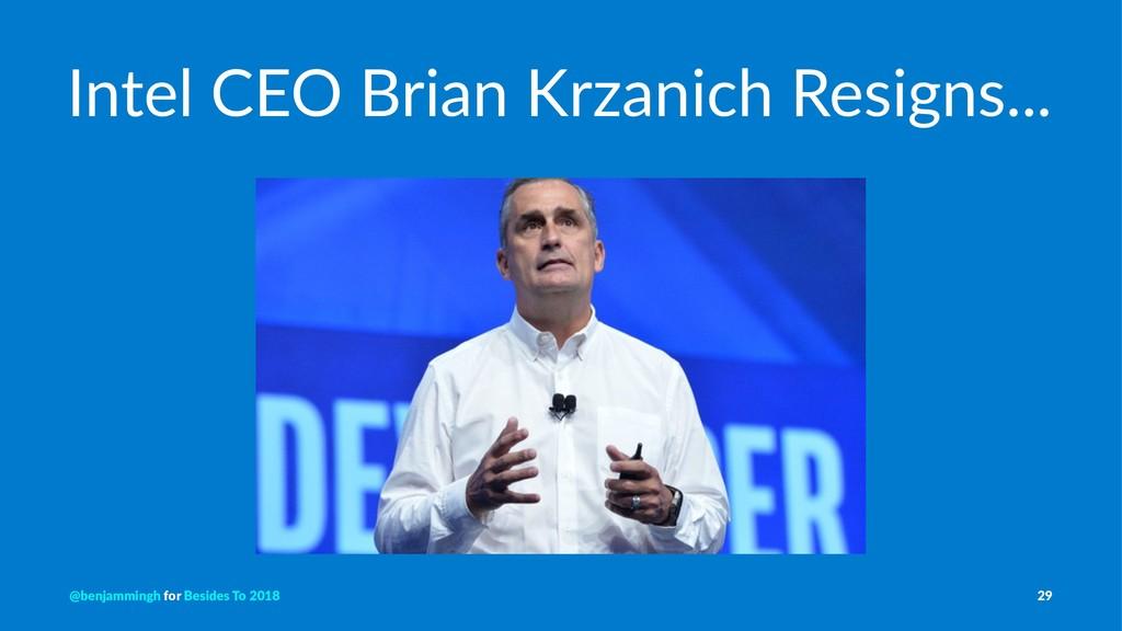 Intel CEO Brian Krzanich Resigns... @benjamming...