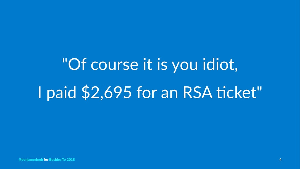"""""""Of course it is you idiot, I paid $2,695 for a..."""