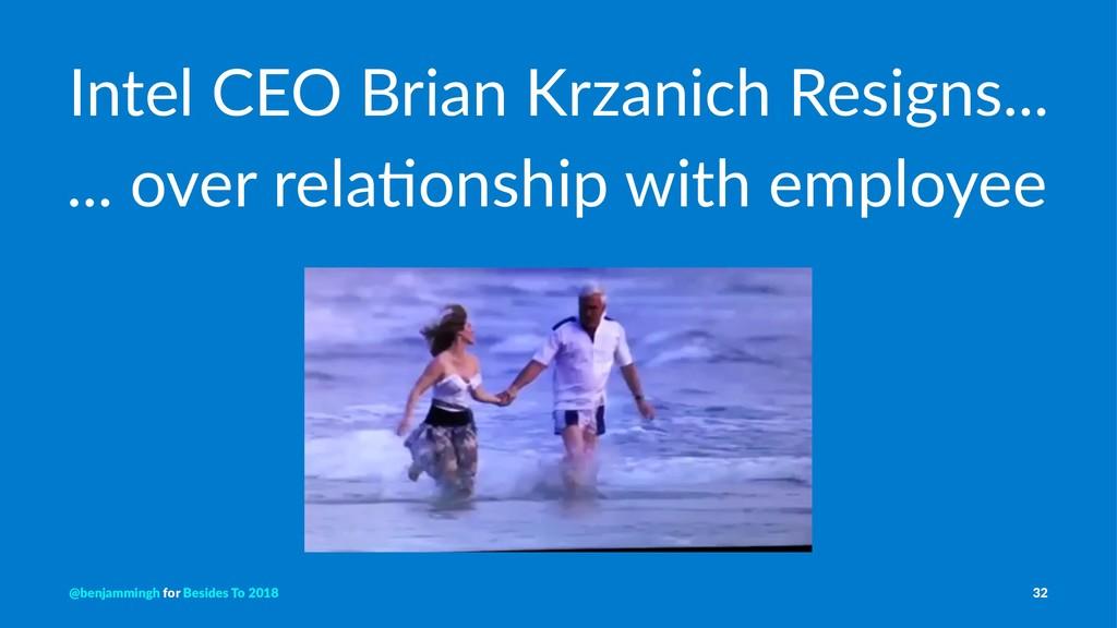 Intel CEO Brian Krzanich Resigns... ... over re...