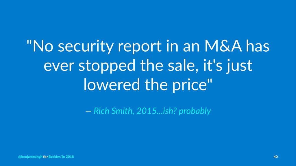 """""""No security report in an M&A has ever stopped ..."""