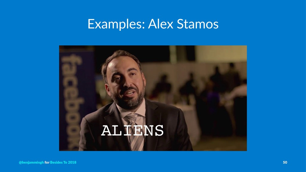 Examples: Alex Stamos @benjammingh for Besides ...