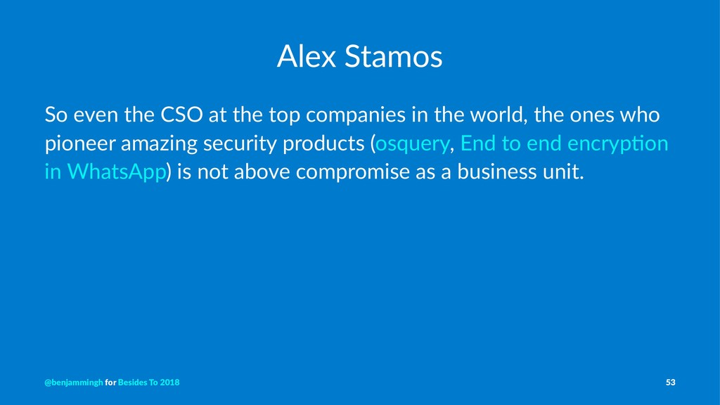 Alex Stamos So even the CSO at the top companie...