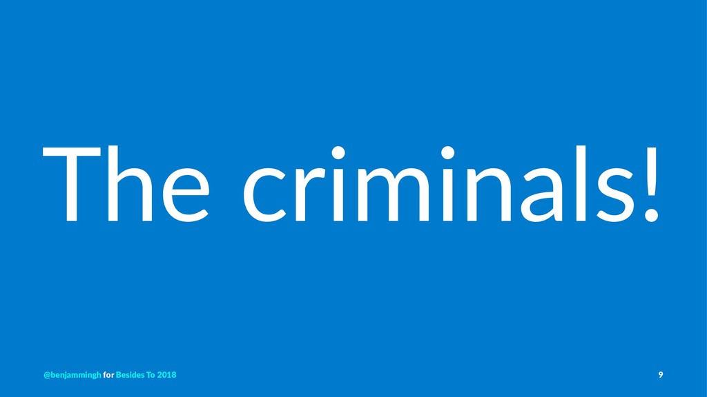 The criminals! @benjammingh for Besides To 2018...