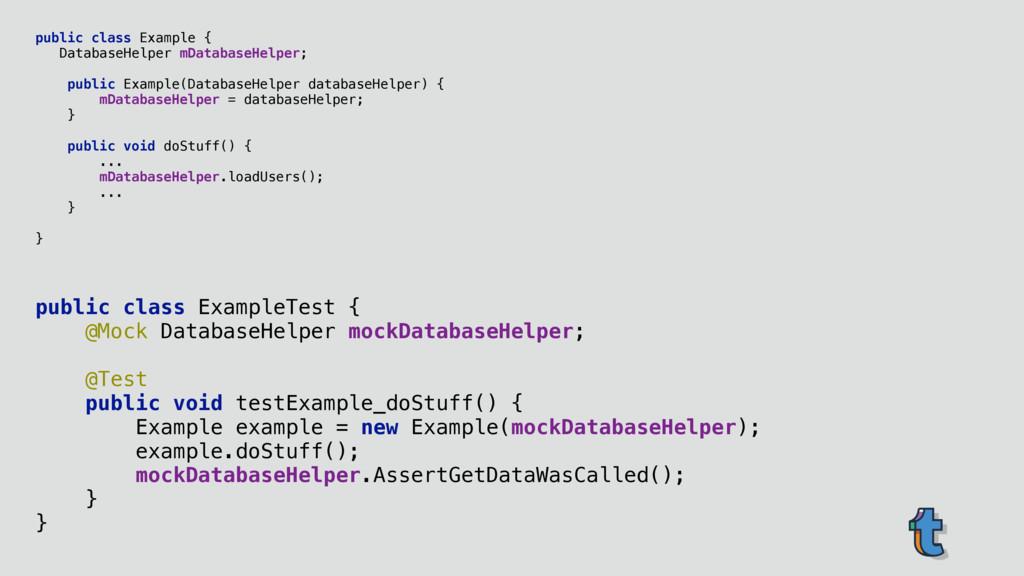 public class ExampleTest { @Mock DatabaseHelpe...
