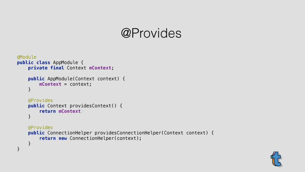 @Provides @Module public class AppModule { pr...