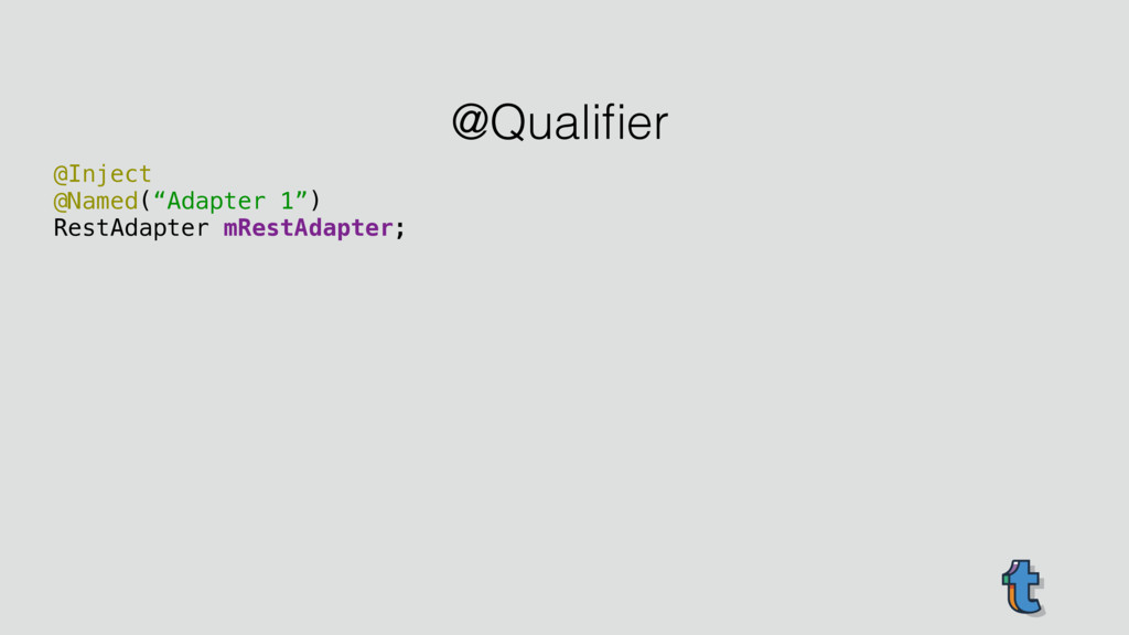 """@Qualifier @Inject @Named(""""Adapter 1"""") RestAdapt..."""