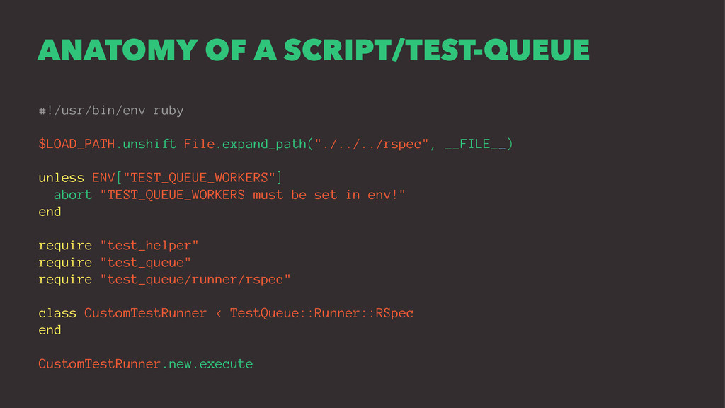 ANATOMY OF A SCRIPT/TEST-QUEUE #!/usr/bin/env r...