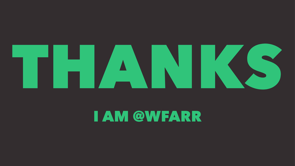 THANKS I AM @WFARR