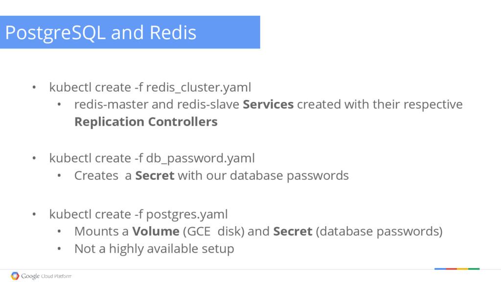 @briandorsey PostgreSQL and Redis • kubectl cre...