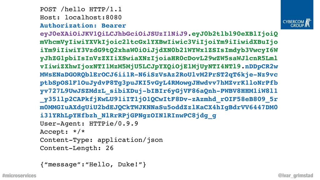 @ivar_grimstad #microservices POST /hello HTTP/...