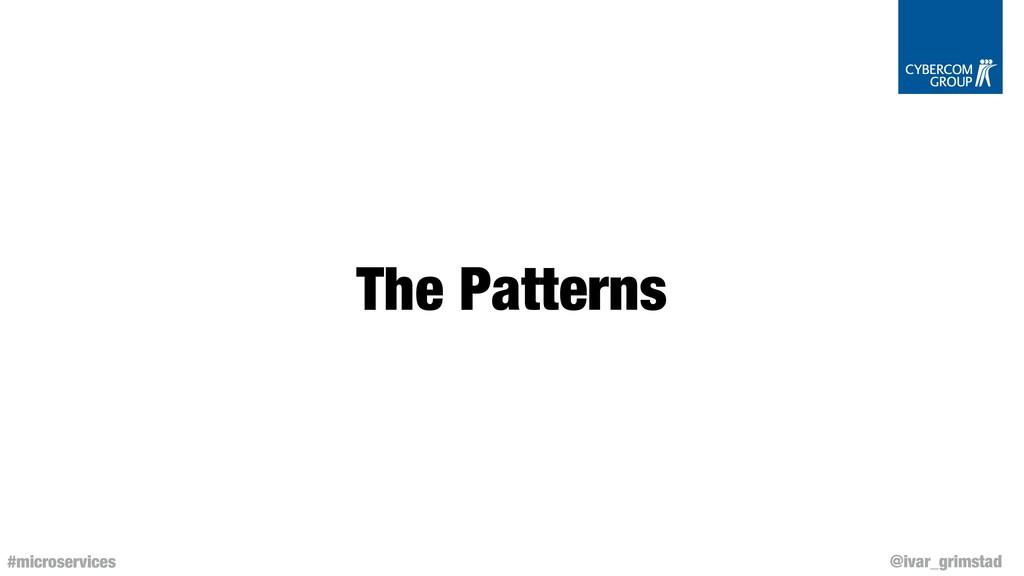 @ivar_grimstad #microservices The Patterns