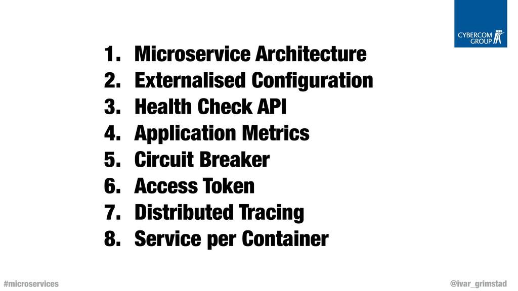 @ivar_grimstad #microservices 1. Microservice A...