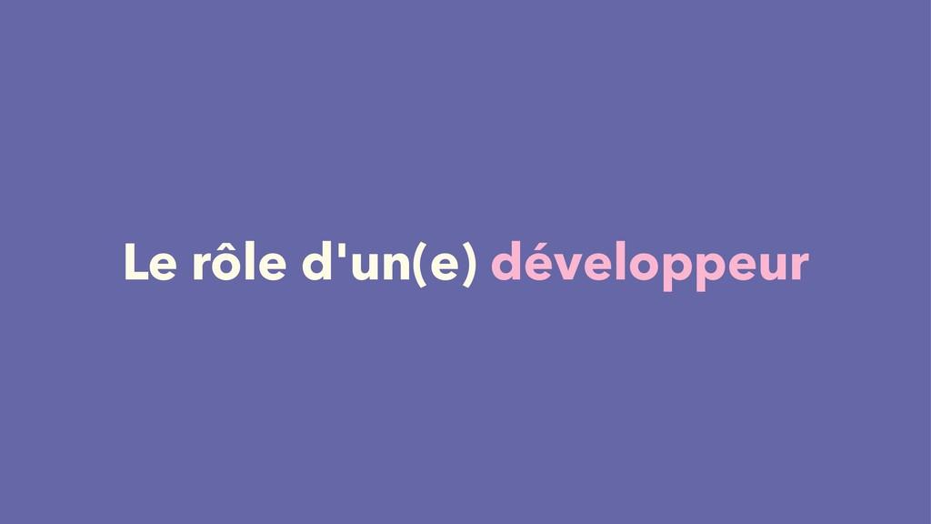 Le rôle d'un(e) développeur