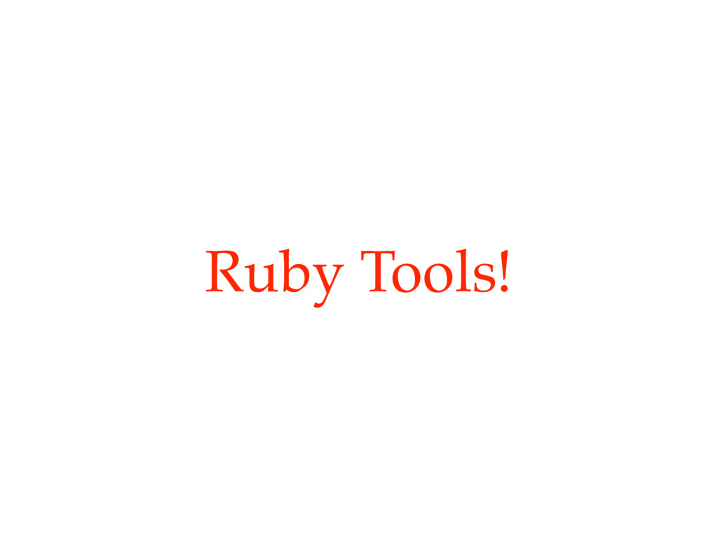 Ruby Tools!