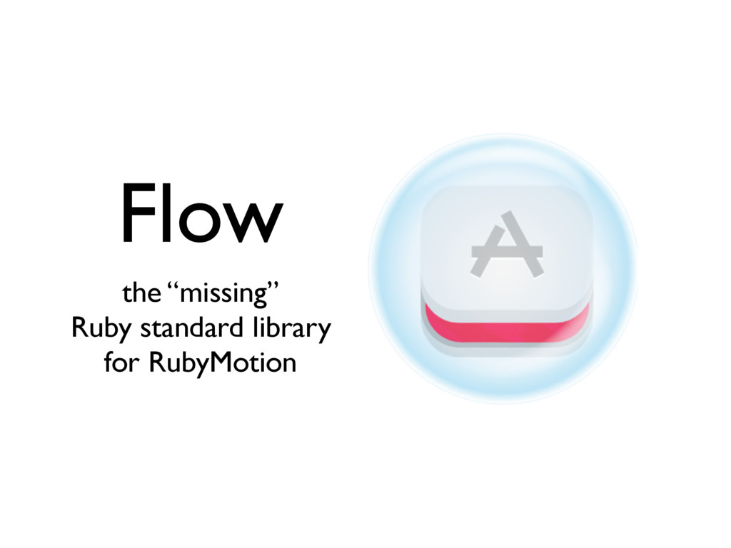 "Flow the ""missing"" Ruby standard library for Ru..."