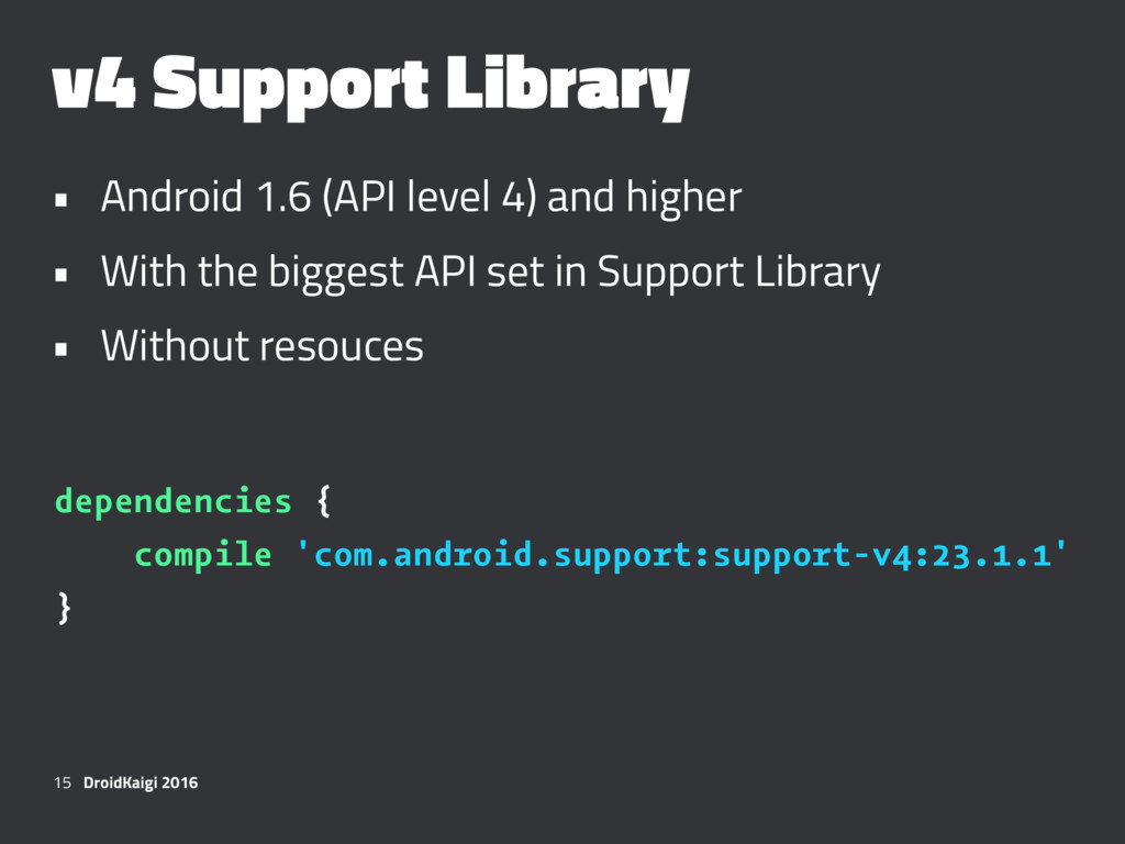 v4 Support Library • Android 1.6 (API level 4) ...