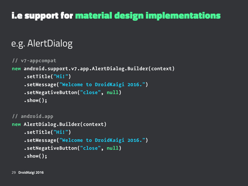 i.e support for material design implementations...