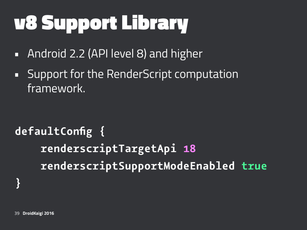 v8 Support Library • Android 2.2 (API level 8) ...