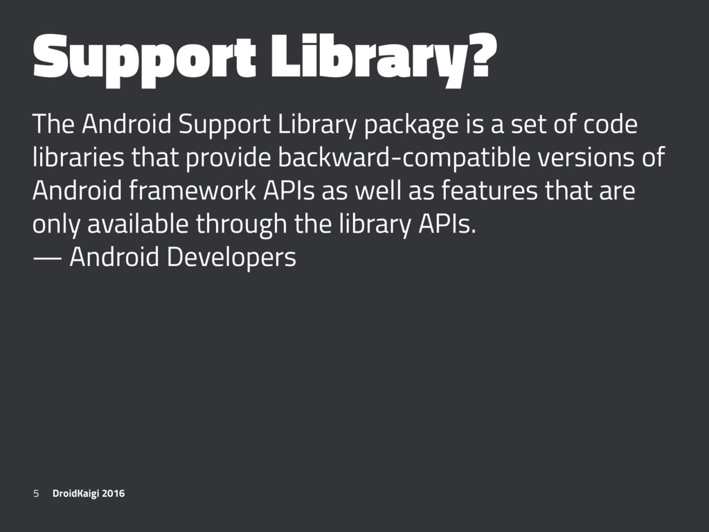 Support Library? The Android Support Library pa...