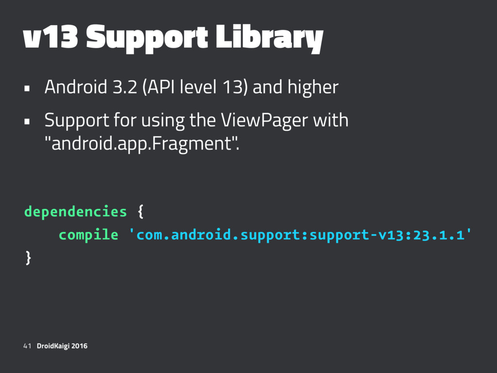 v13 Support Library • Android 3.2 (API level 13...