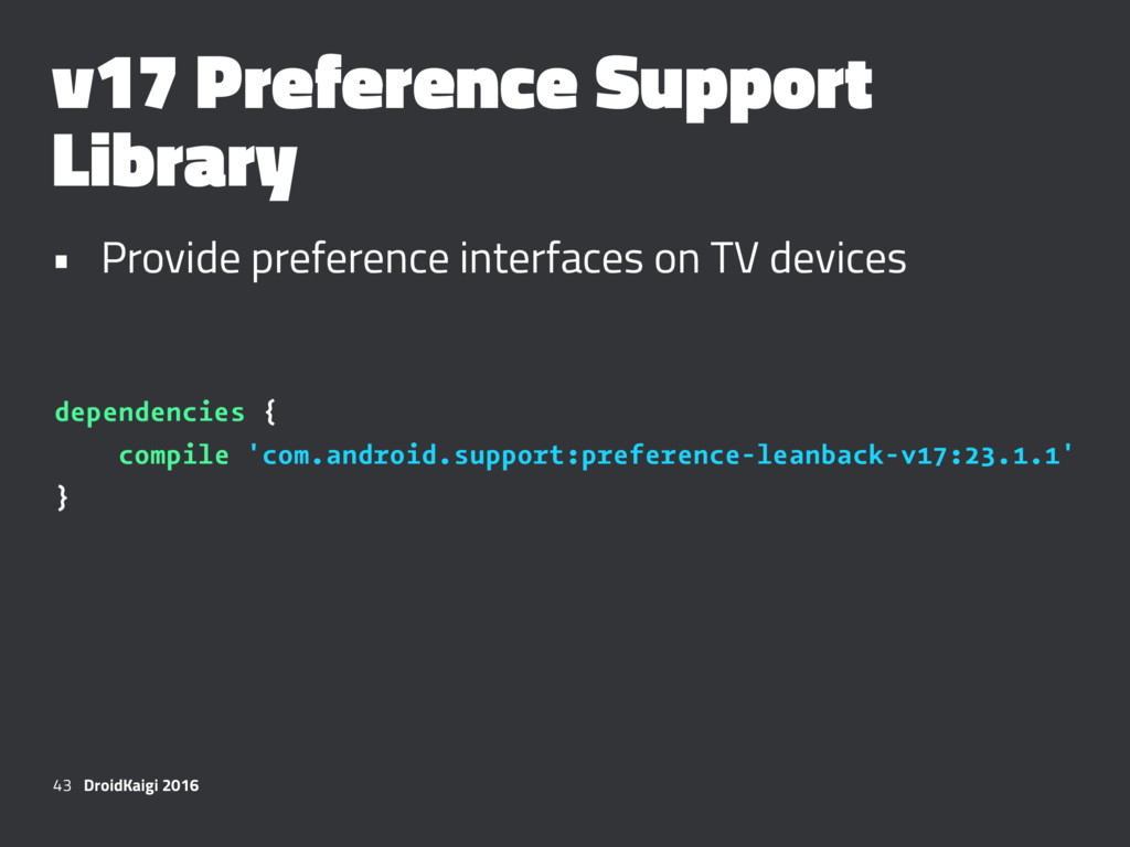 v17 Preference Support Library • Provide prefer...