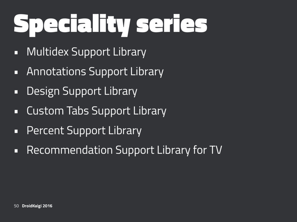 Speciality series • Multidex Support Library • ...