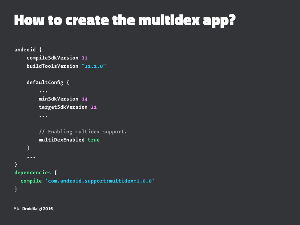 How to create the multidex app? android { compi...