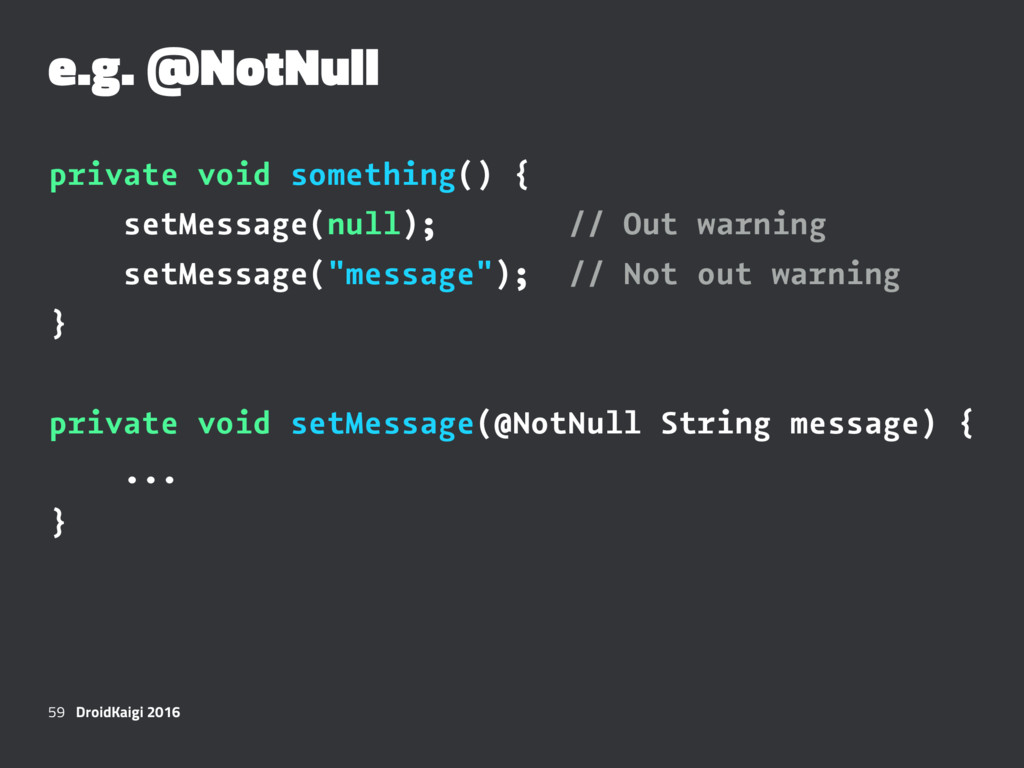 e.g. @NotNull private void something() { setMes...