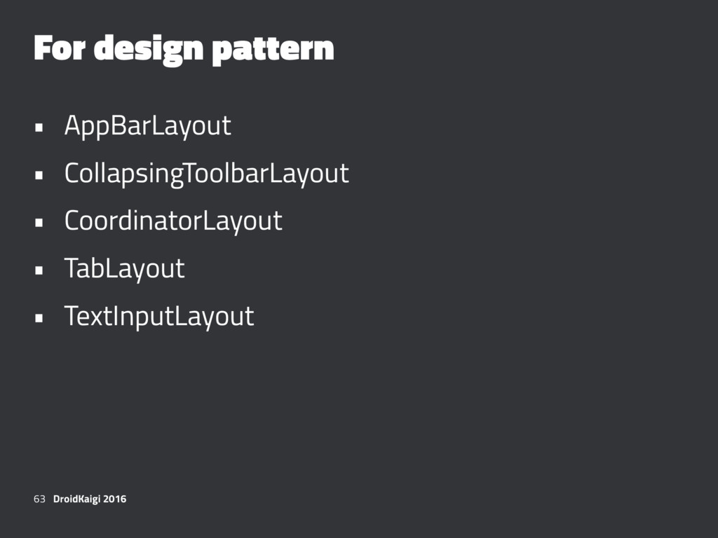 For design pattern • AppBarLayout • CollapsingT...