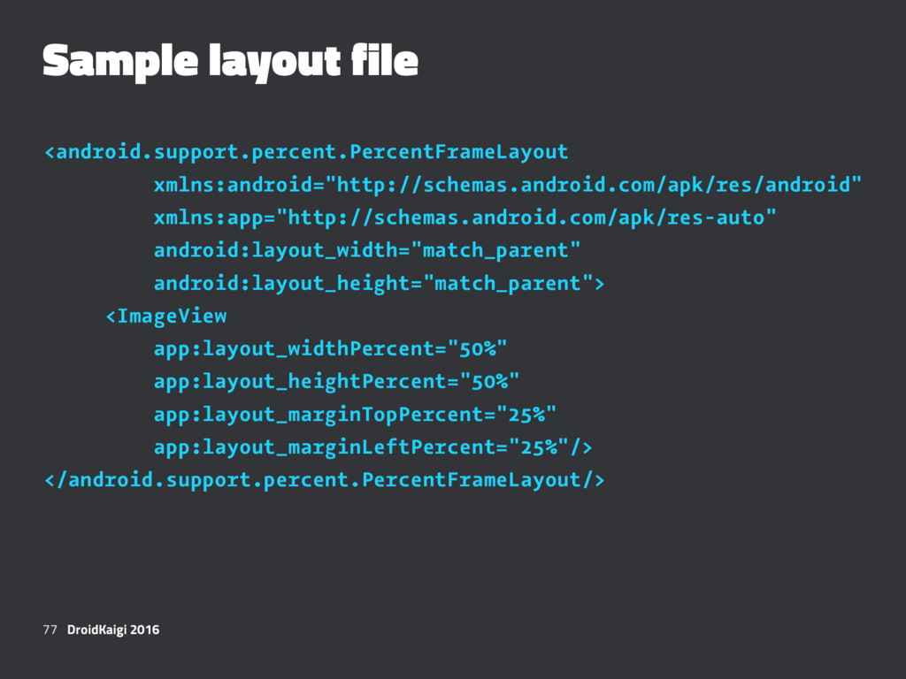 Sample layout file <android.support.percent.Per...