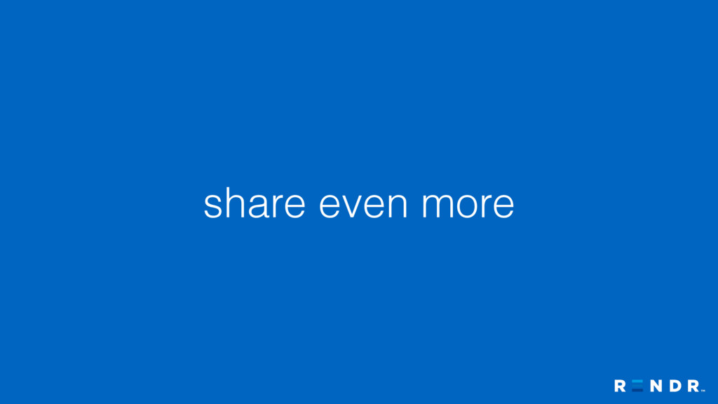 share even more