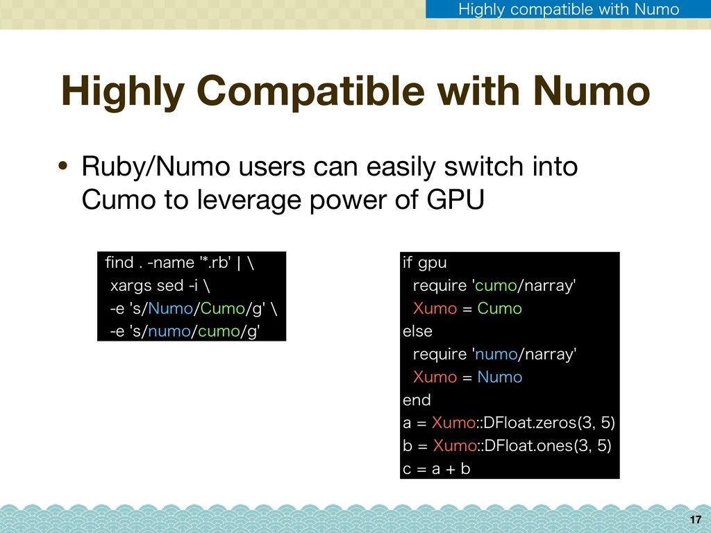 Highly Compatible with Numo • Ruby/Numo users c...