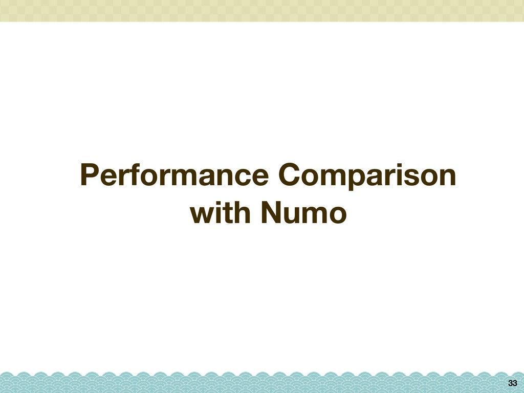 Performance Comparison with Numo 33