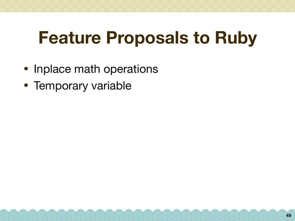 Feature Proposals to Ruby • Inplace math operat...