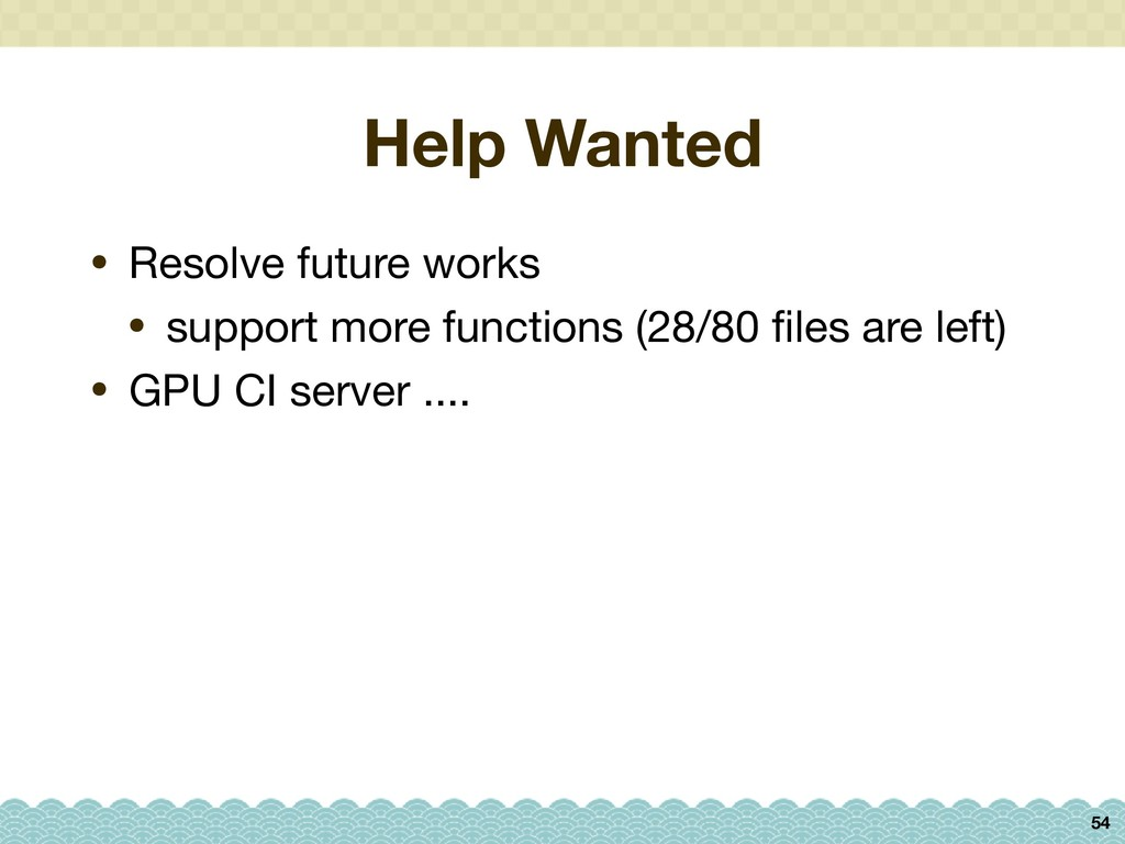Help Wanted • Resolve future works  • support m...