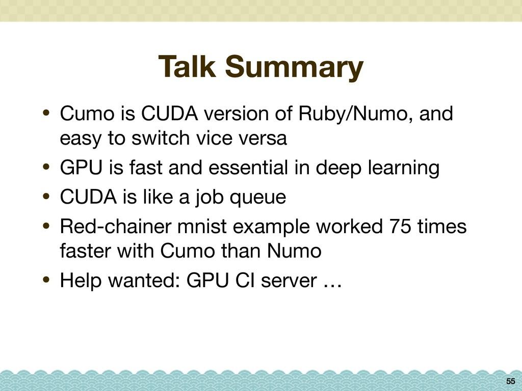 Talk Summary 55 • Cumo is CUDA version of Ruby/...