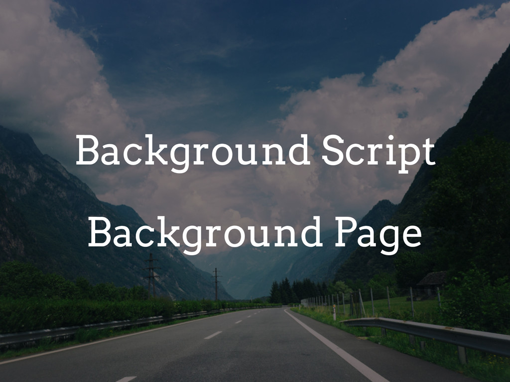 Background Script Background Page