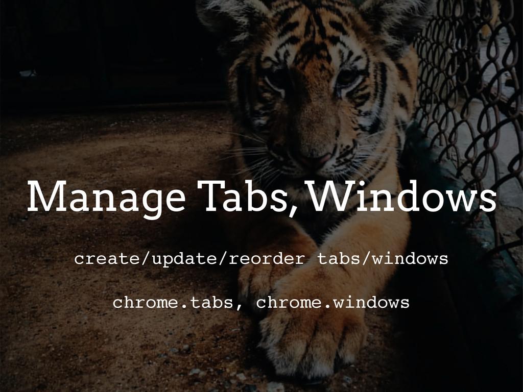 Manage Tabs, Windows create/update/reorder tabs...