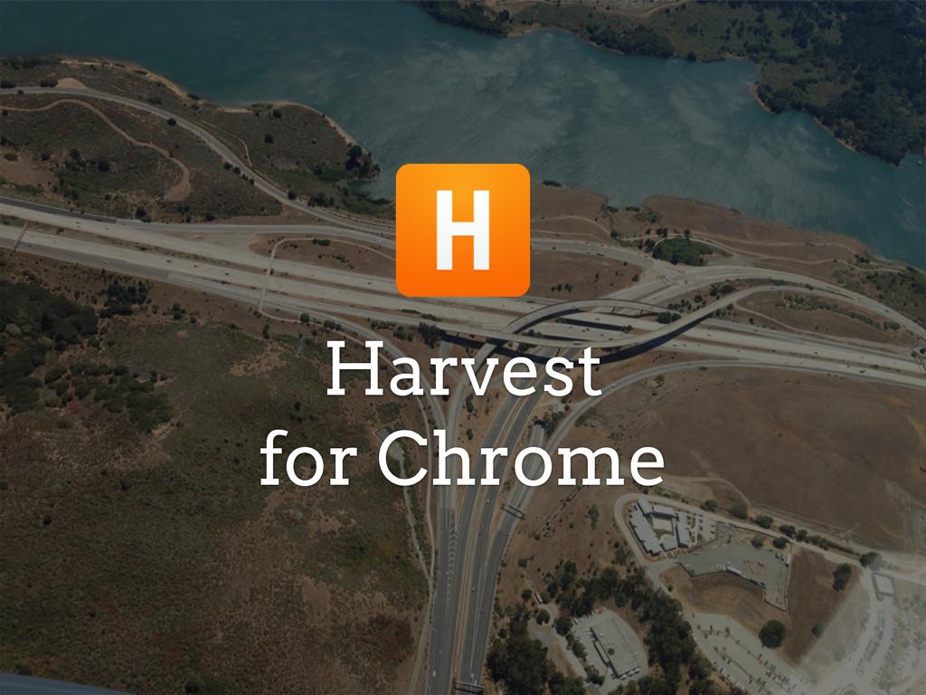 Harvest for Chrome
