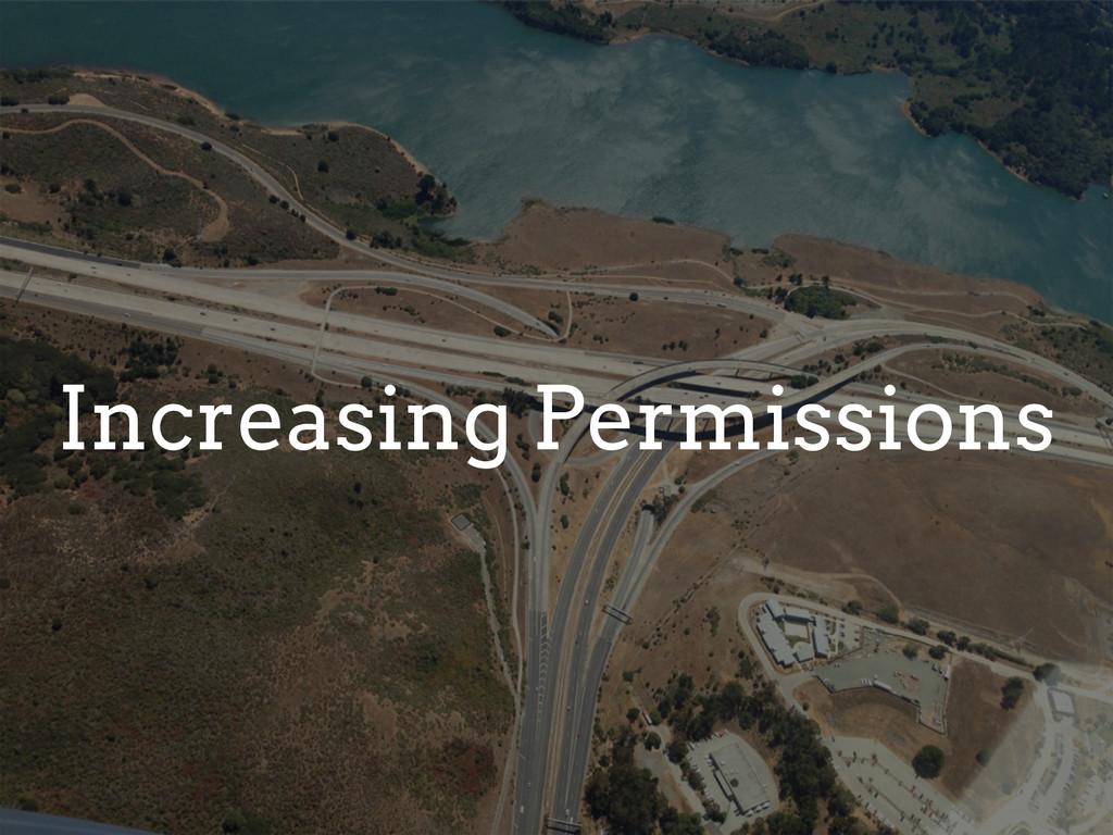 Increasing Permissions