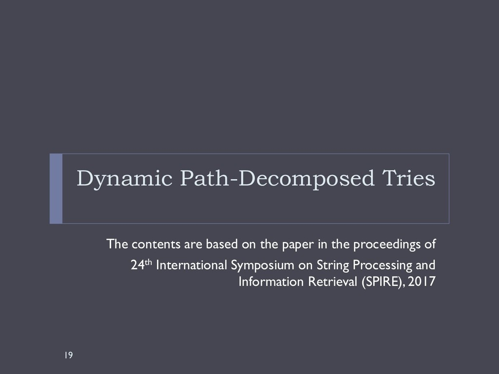 Dynamic Path-Decomposed Tries The contents are ...