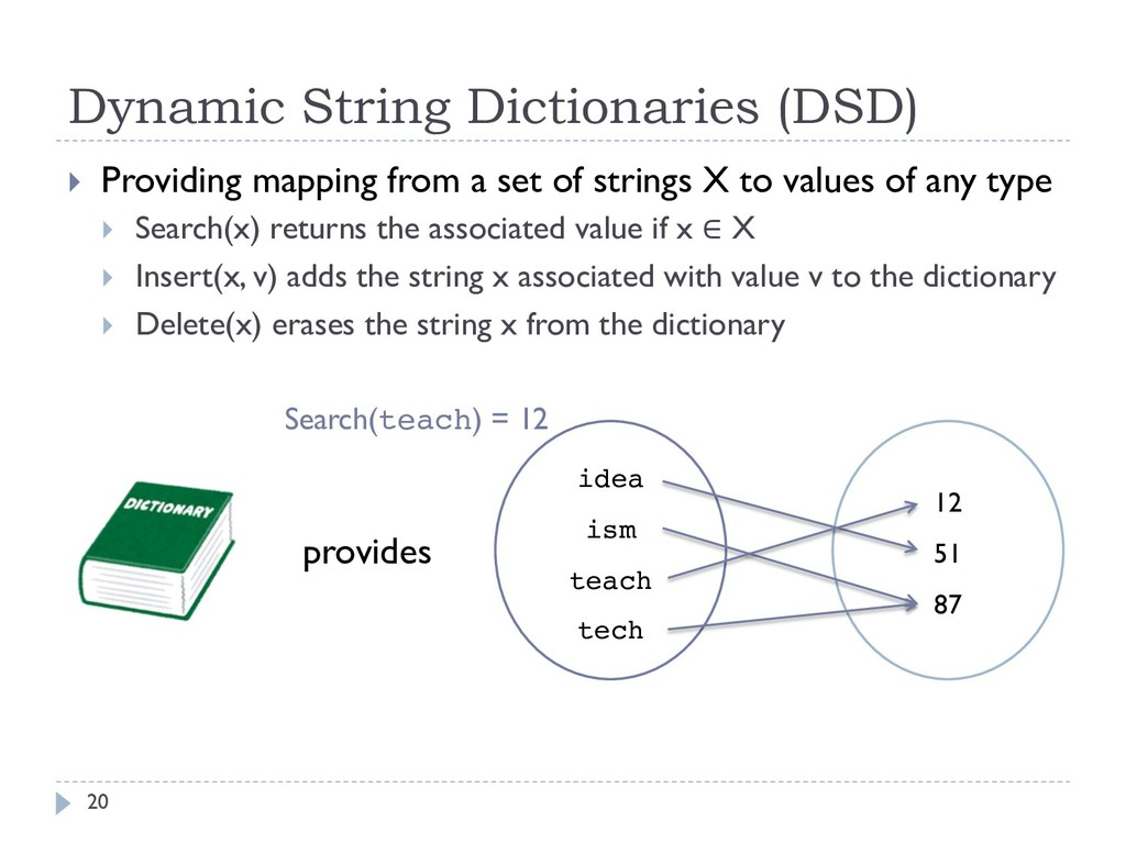 Dynamic String Dictionaries (DSD) } Providing m...