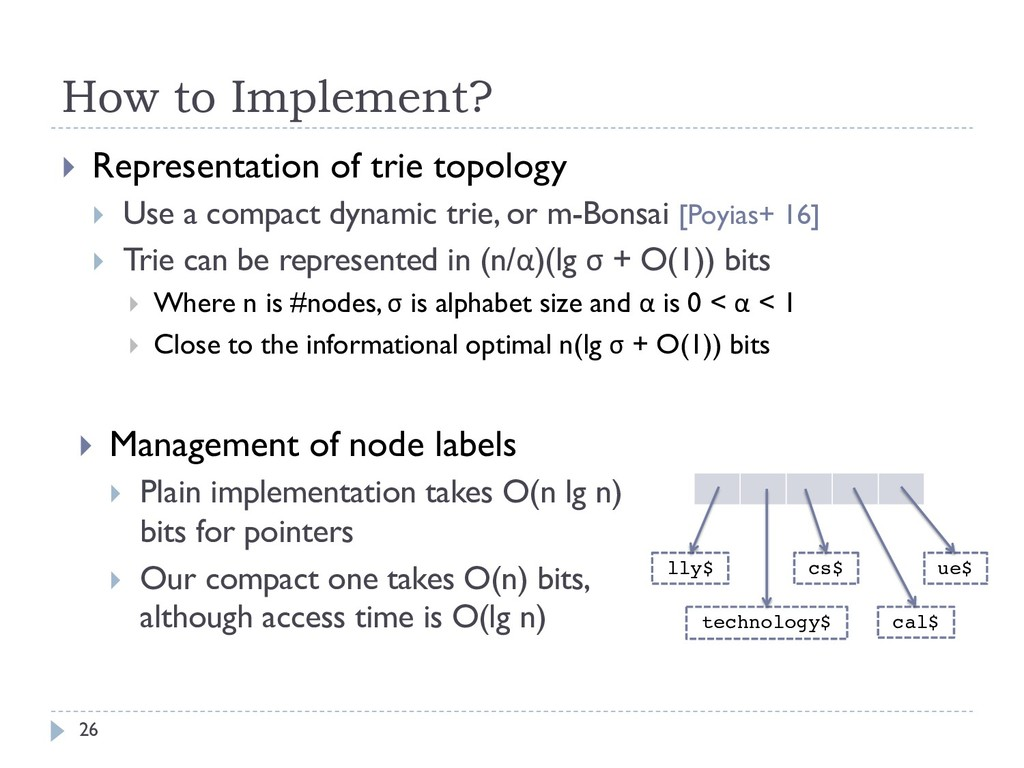 How to Implement? 26 } Representation of trie t...