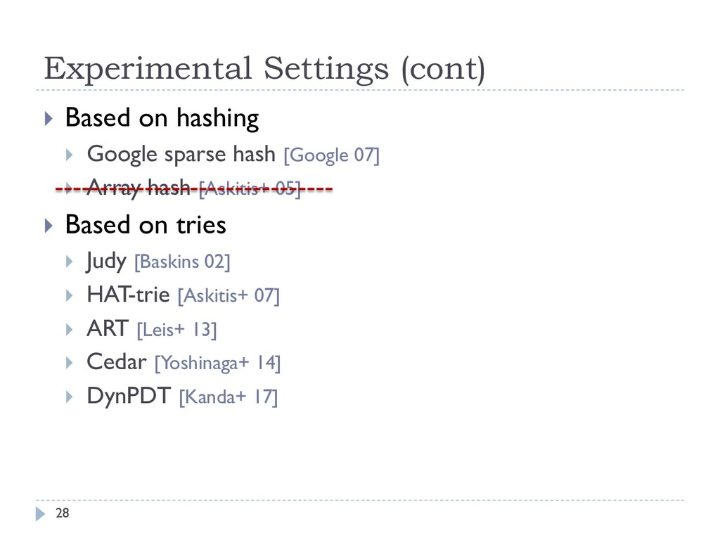 Experimental Settings (cont) 28 } Based on hash...